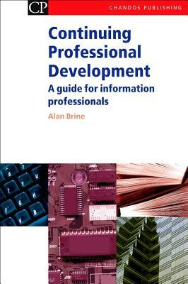 Continuing Professional Development: A guide for information professionals