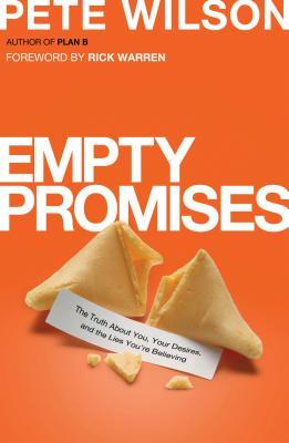 Empty Promises: The Truth about You, Your Desires, and the Lies You