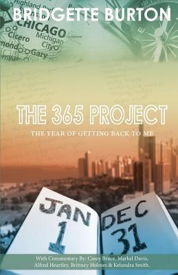 The 365 Project: The Year of Getting Back to Me  by  Bridgette C. Burton