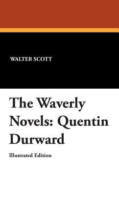 The Waverly Novels: Quentin Durward