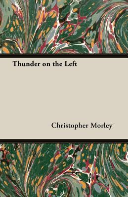 Thunder on the Left by Christopher Morley