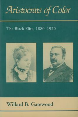 Aristocrats of Color: The Black Elite, 1880–1920