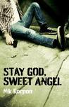 Stay God, Sweet Angel