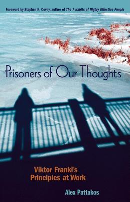 Prisoners of Our Thoughts by Alex Pattakos
