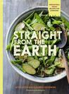 Straight from the Earth by Myra Goodman
