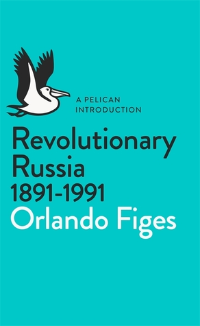 Free download Revolutionary Russia, 1891-1991: A Pelican Introduction (Pelican Books) RTF