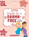 Guide to a Drama-Free Life by Sarah Wassner Flynn