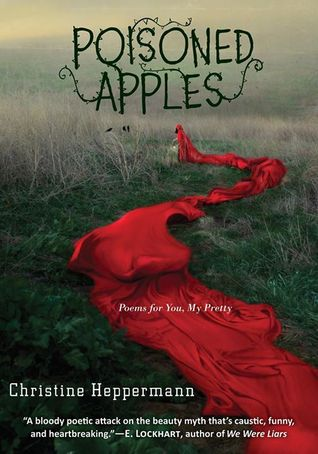 Poisoned Apples: Poems for You, My Pretty - Christine Heppermann epub download and pdf download