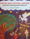 Sophie and Crystal Carter and the Unexpected Secret