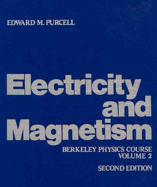 Electricity and Magnetism by Edward M. Purcell — Reviews ...
