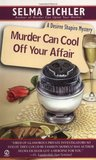 Murder Can Cool Off Your Affair (Desiree Shapiro Mystery, #9)