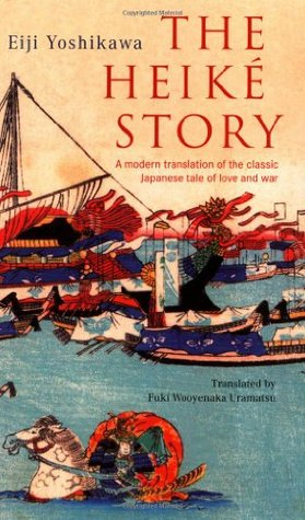 The Heike Story: A Modern Translation of the Classic Tale of Love and War (Tuttle Classics)