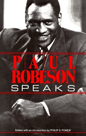 Paul Robeson Speaks by Paul Robeson