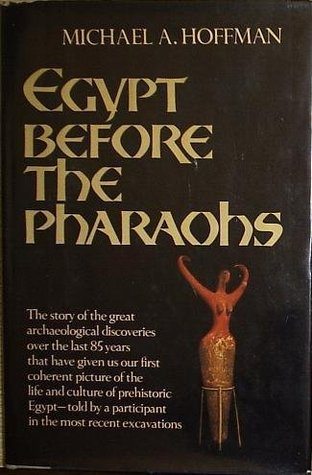 Egypt Before the Pharaohs by Michael Allen Hoffman