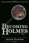 Becoming Holmes: The Boy Sherlock Holmes, His Final Case (The Boy Sherlock Holmes, #6)