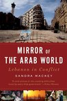 A Mirror Of The Arab World: Lebanon in Conflict