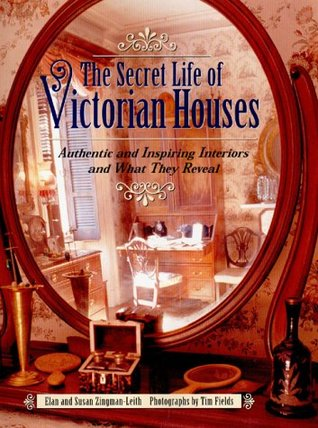 Read The Secret Life of Victorian Houses PDF