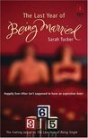 The Last Year Of Being Married (Red Dress Ink Novels)
