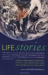 Life Stories: World-Renowned Scientists Reflect on their Lives and the Future of Life on Earth