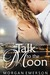 Talk to the Moon (Moonlit Nights #1)