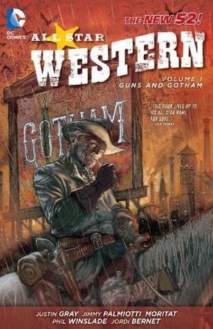 All Star Western, Vol. 1 by Justin Gray