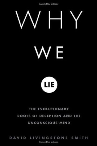 Why We Lie by David Livingstone Smith