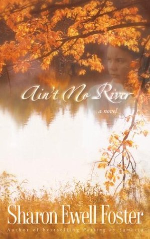 Ain't No River by Sharon Ewell Foster