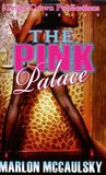 The Pink Palace (Triple Crown Publications Presents)