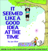 It Seemed Like A Good Idea At The Time: Book 10 of the Syndicated Cartoon Stone Soup