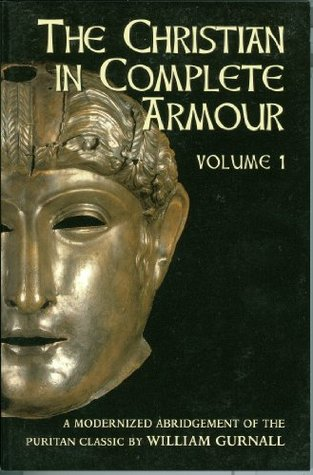 Christian in Complete Armour, Volume 1 by William Gurnall