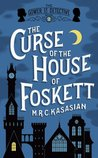 The Curse Of The House Of Foskett (The Gower Street Detective, #2)