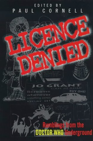 License Denied: Writings from the Doctor Who Underground (Virgin)