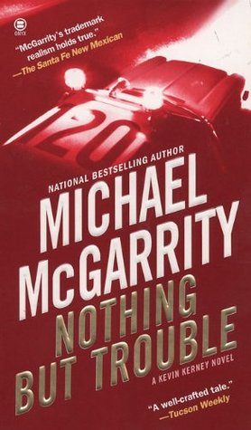Nothing But Trouble by Michael McGarrity
