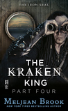 The Kraken King, Part IV: The Kraken King and the Inevitable Abduction (Iron Seas, #4.4)