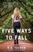 Five Ways to Fall (Ten Tiny Breaths, #4)