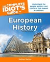 The Complete Idiot's Guide to European History, 2e