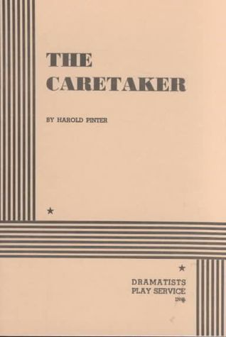 an analysis of the caretaker by harold pinter An analysis of harold pinter's 'the homecoming' with particular attention to the glass of water scene.
