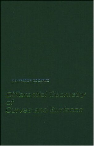 Differential Geometry of Curves and Surfaces by Manfredo P. Do Carmo