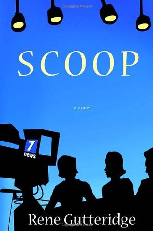 Scoop by Rene Gutteridge