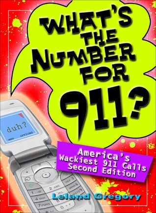 What's the Number for 911? by Leland H. Gregory