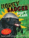 Honey Badger Don't Care: Randall's Guide to Crazy, Nastyass Animals