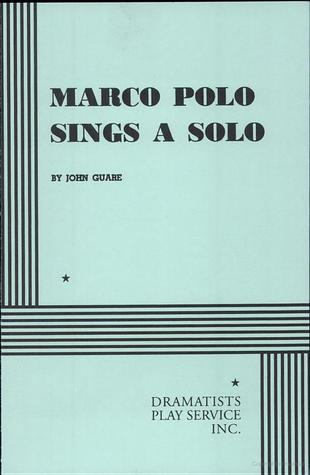 Marco Polo Sings a Solo by John Guare