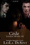 Cede (London Brown, #2)
