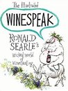 The Illustrated Winespeak: Ronald Searle's Wicked World of Winetasting