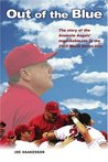 Out of the Blue: The Story of the Anaheim Angels' Improbable Run to the 2002 World Series Title