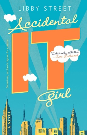 Accidental It Girl by Libby Street