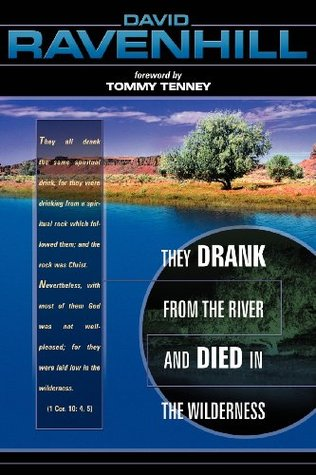 They Drank from the River and Died in Wilderness by David Ravenhill