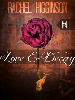 Get Love and Decay, Episode Four (Love and Decay #4) by Rachel Higginson PDF