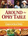 Around the Opry Table: A Feast of Recipes and Stories from the Grand Ole Opry