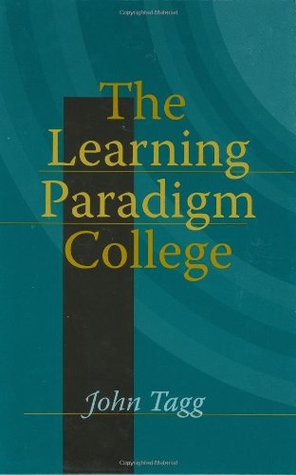 The Learning Paradigm College by John Tagg